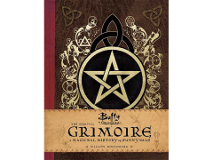 Buffy the Vampire Slayer: The Official Grimoire (A Magickal History of Sunnydale)